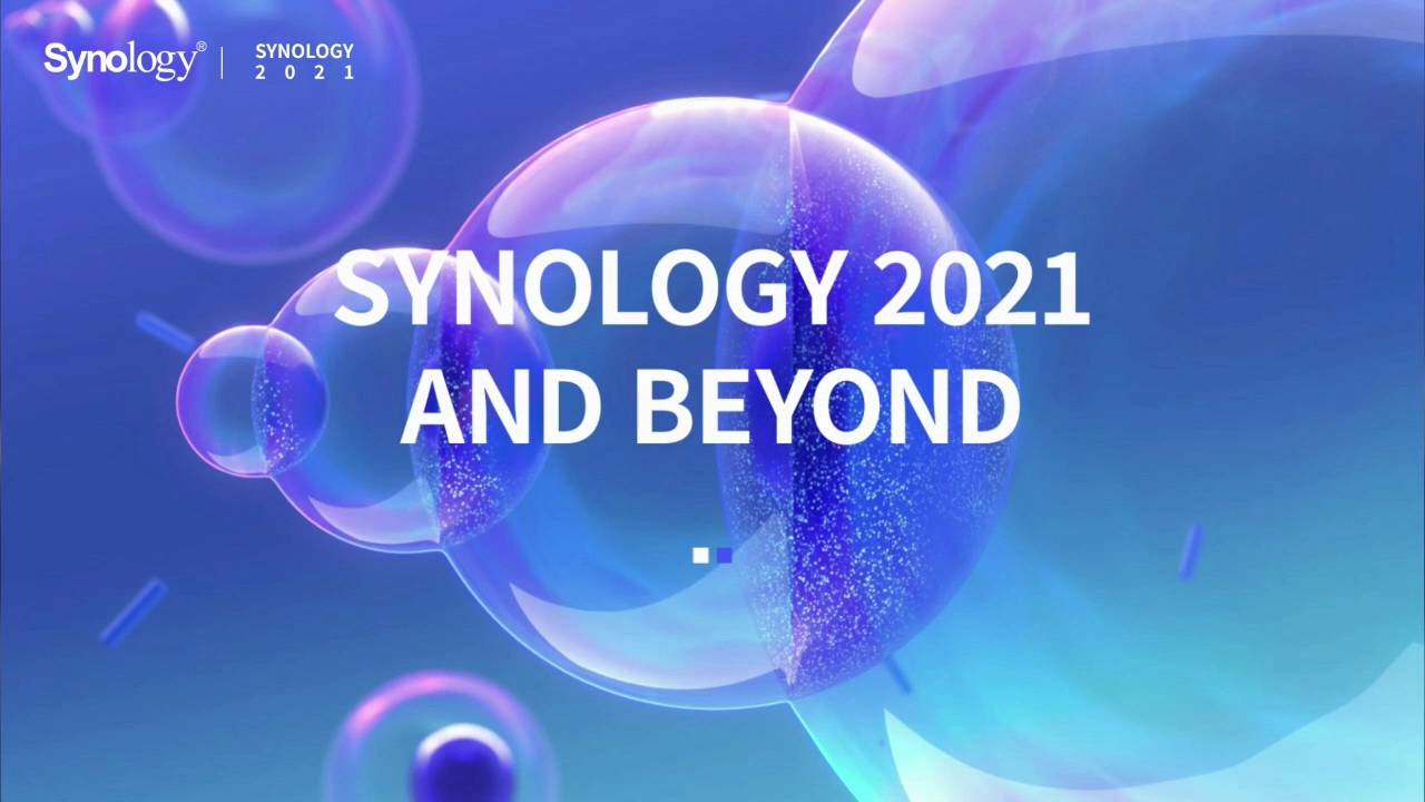 Synology 2021 AND BEYOND